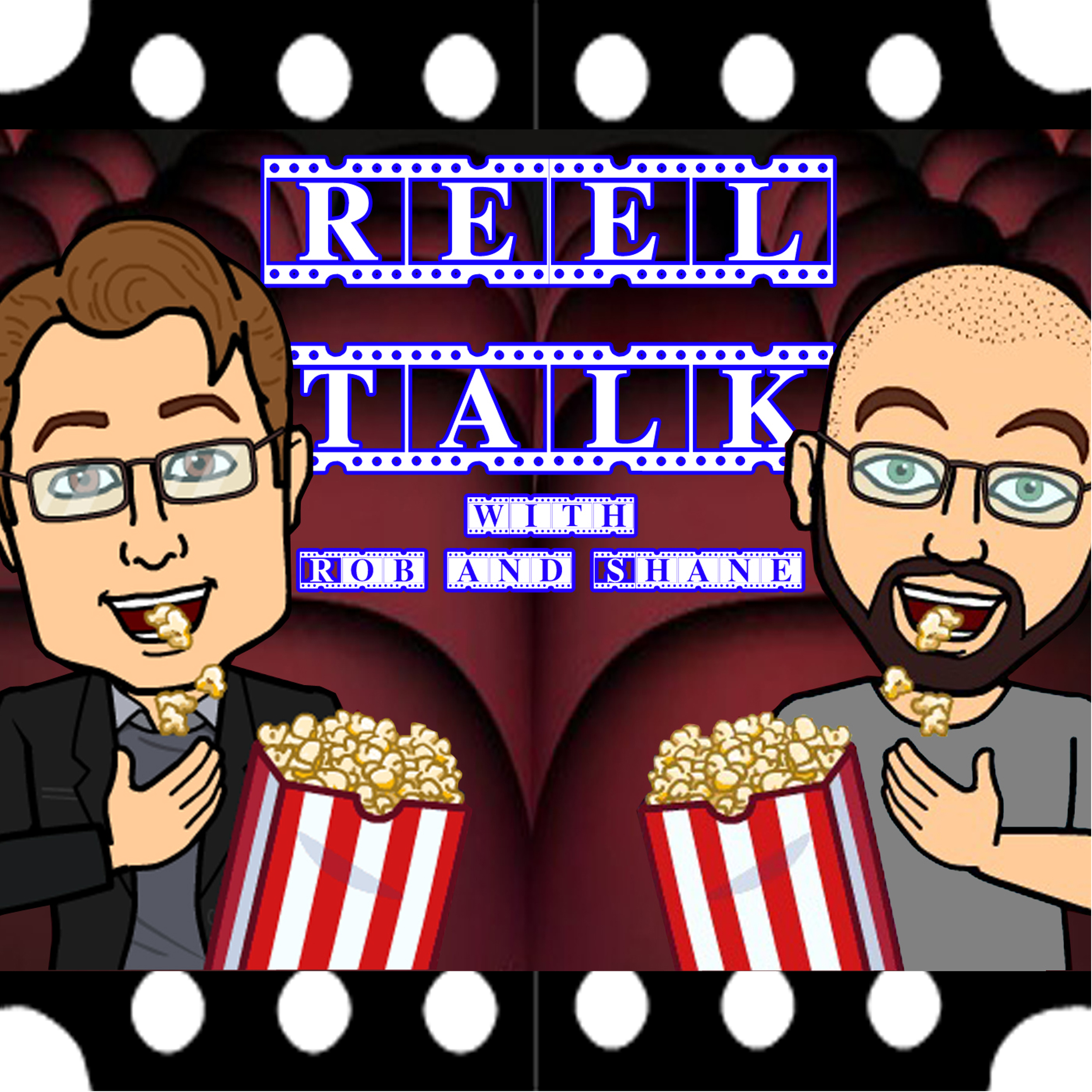 Reel Talk with Rob & Shane